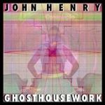 "The album cover for ""Ghosthousework"" by John Henry."